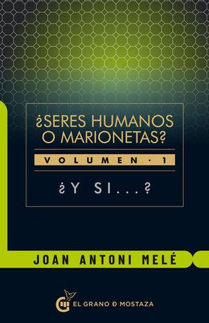 ¿ SERES HUMANOS O MARIONETAS? *