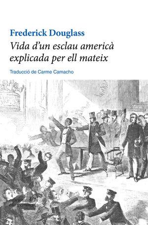 VIDA D'UN ESCLAU AMERICÀ EXPLICADA PER ELL MATEIX *