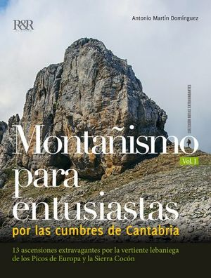 MONTAÑISMO PARA ENTUSIASTAS POR LAS CUMBRES DE CANTABRIA *