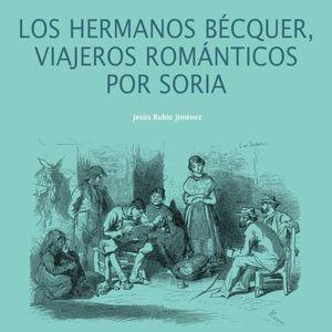 LOS HERMANOS BÉCQUER, VIAJEROS ROMÁNTICOS POR SORIA *