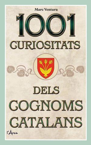 1001 CURIOSITATS DELS COGNOMS CATALANS *