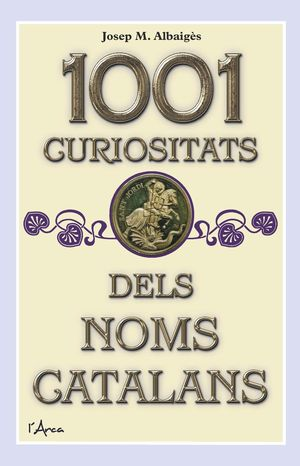 1001 CURIOSITATS DELS NOMS CATALANS  *