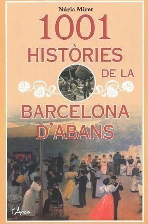1001 HISTÒRIES DE LA BARCELONA D'ABANS