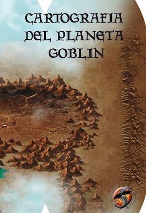 CARTOGRAFIA DEL PLANETA GOBLIN *