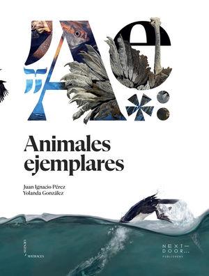 ANIMALES EJEMPLARES  *
