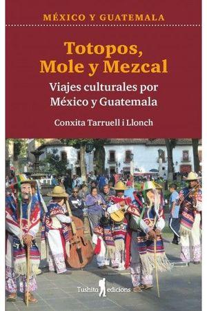 TOTOPOS, MOLE Y MEZCAL