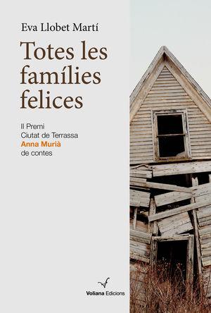 TOTES LES FAMÍLIES FELICES *