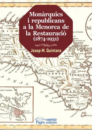 MONÀRQUICS I REPUBLICANS A LA MENORCA DE LA RESTAURACIÓ (1874-1931) *