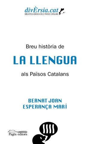 BREU HISTÒRIA DE LA LLENGUA ALS PAÏSOS CATALANS *
