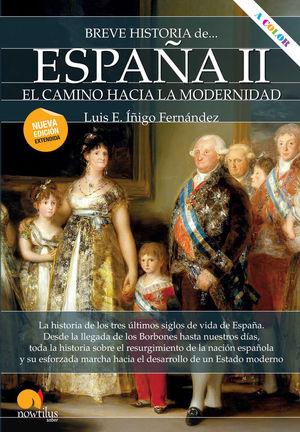 BREVE HISTORIA DE ESPAÑA II: EL CAMINO HACIA LA MODERNIDAD *