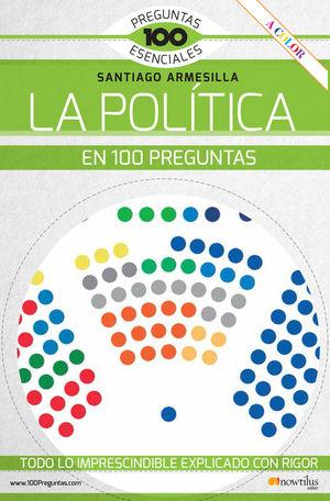 LA POLÍTICA EN 100 PREGUNTAS *