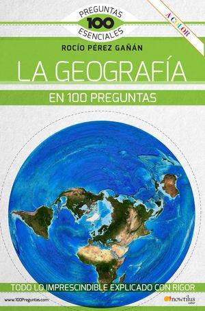 LA GEOGRAFÍA EN 100 PREGUNTAS *