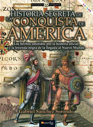 HISTORIA SECRETA DE LA CONQUISTA DE AMÉRICA *