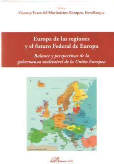 EUROPA DE LAS REGIONES Y EL FUTURO FEDERAL DE EUROPA *