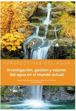 INVESTIGACION, GESTION Y VALORES DEL AGUA EN EL MUNDO ACTUAL  *