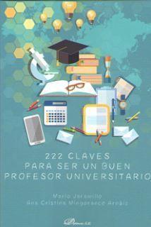 222 CLAVES PARA SER UN BUEN PROFESOR UNIVERSITARIO *