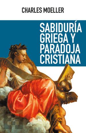 SABIDURÍA GRIEGA Y PARADOJA CRISTIANA *
