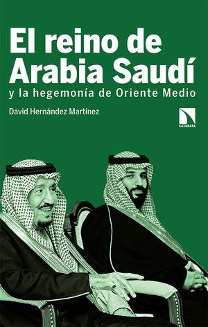 EL REINO DE ARABIA SAUDÍ Y LA HEGEMONÍA DE ORIENTE MEDIO *