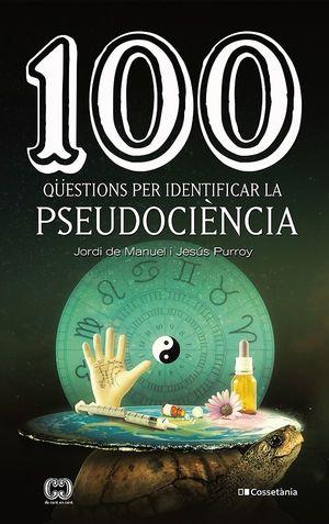 100 QÜESTIONS PER IDENTIFICAR LA PSEUDOCIÈNCIA *