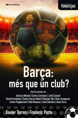 BARÇA, MÉS QUE UN CLUB? *