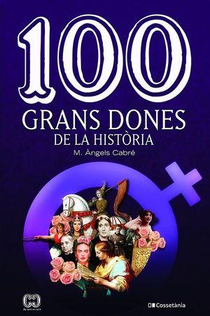 100 GRANS DONES DE LA HISTÒRIA *