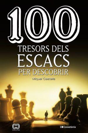 100 TRESORS DELS ESCACS PER DESCOBRIR *
