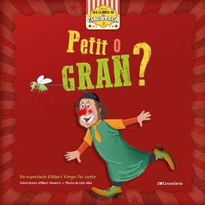 PETIT O GRAN? *