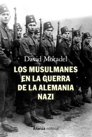 LOS MUSULMANES EN LA GUERRA DE LA ALEMANIA NAZI *