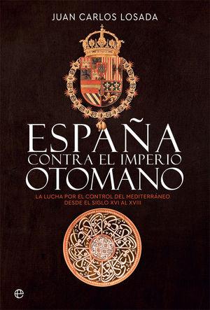 ESPAÑA CONTRA EL IMPERIO OTOMANO *