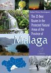 THE 25 BEST ROUTES IN THE PROTECTED NAUTRAL OF THE PROVINCE OF MALAGA *