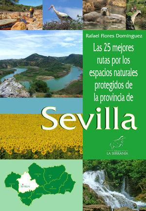 LAS 25 MEJORES RUTAS POR LOS ESPACIOS NATURALES PROTEGIDOS DE LA PROVINCIA DE SEVILLA *