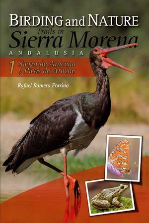 BIRDING AND NATURE TRAILS IN SIERRA MORENA. ANDALUSIA.  *