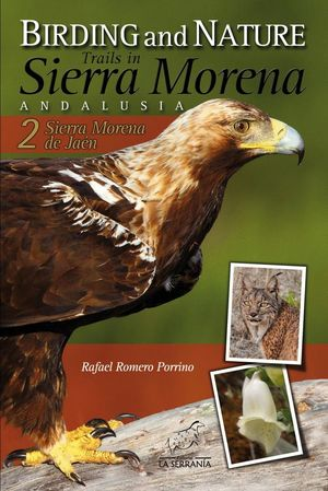 BIRDING AND NATURE TRAILS IN SIERRA MORENA. ANDALUSIA: 2 *