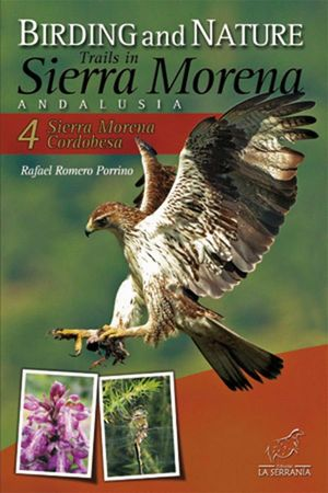 BIRDING AND NATURE TRAILS IN SIERRA MORENA. ANDALUSIA: *