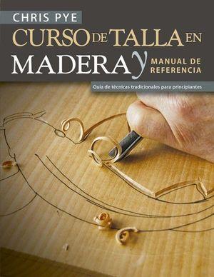 CURSO DE TALLA EN MADERA Y MANUAL DE REFERENCIA *