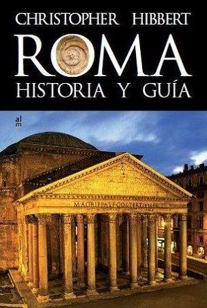 ROMA. HISTORIA Y GUÍA *