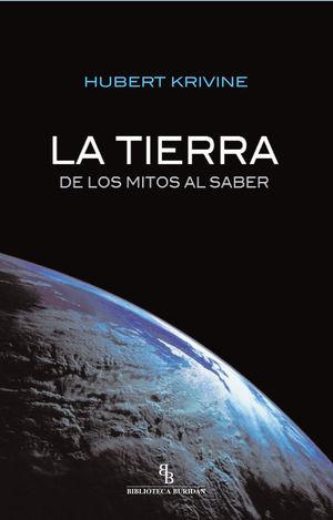 LA TIERRA, DE LOS MITOS AL SABER *