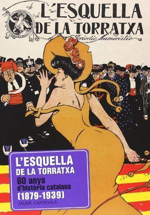 L'ESQUELLA DE LA TORRATXA 1879-1939