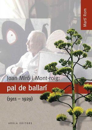 JOAN MIRÓ I MONT-ROIG: PAL DE BALLARÍ (1911-1929) *