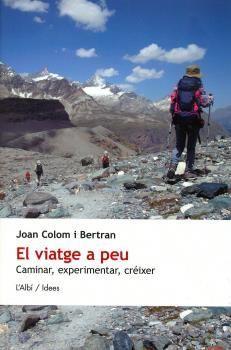 EL VIATGE A PEU. CAMINAR, EXPERIMENTAR, CREIXER *