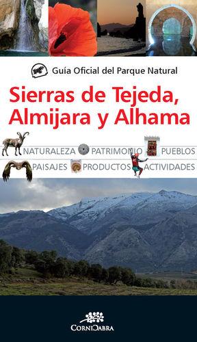 GUÍA OFICIAL DEL PARQUE NATURAL DE LAS SIERRAS DE TEJEDA, ALMIJARA Y ALHAMA *