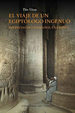 EL VIAJE DE UN EGIPTÓLOGO INOCENTE *