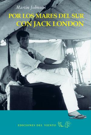 POR LOS MARES DEL SUR CON JACK LONDON *