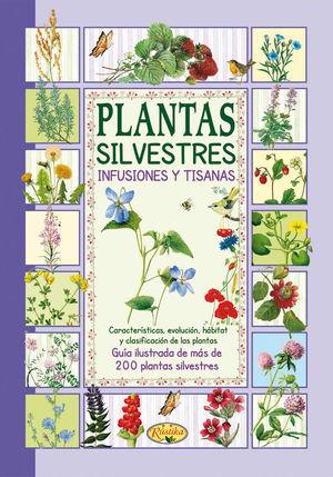 PLANTAS SILVESTRES, INFUSIONES Y TISANAS  *