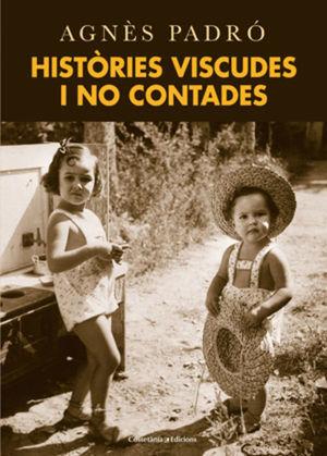 HISTÒRIES VISCUDES I NO CONTADES *