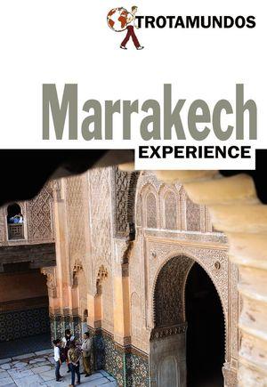 MARRAKECH (TROTAMUNDOS EXPERIENCE) *