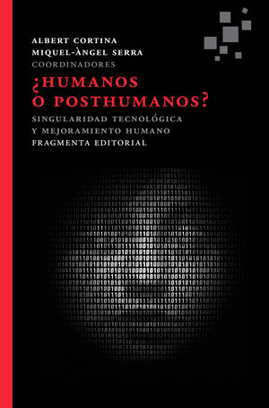 ¿HUMANOS O POSTHUMANOS? *