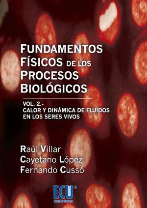 FUNDAMENTOS FÍSICOS DE LOS PROCESOS BIOLÓGICOS. VOLUMEN II *