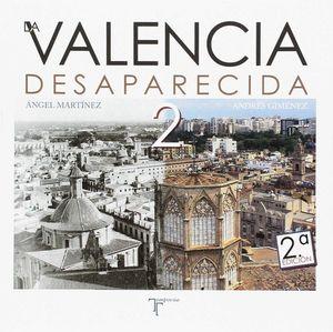 LA VALENCIA DESAPARECIDA 2 *