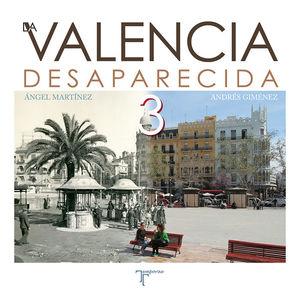 LA VALENCIA DESAPARECIDA III *